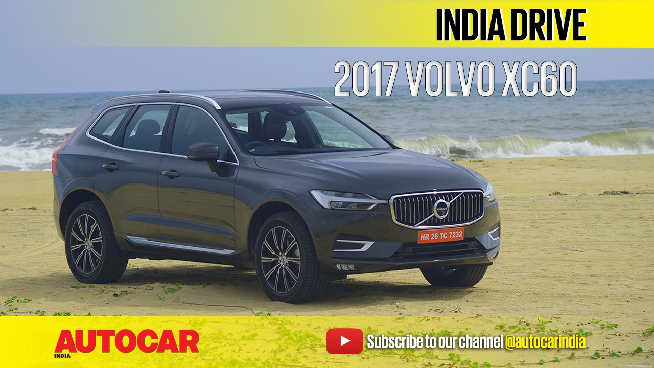 2017 volvo xc60 india video review latest in auto. Black Bedroom Furniture Sets. Home Design Ideas