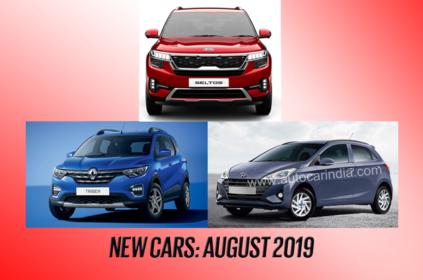 New Car Launches In August 2019 Grand I10 Triber Xl6 And More