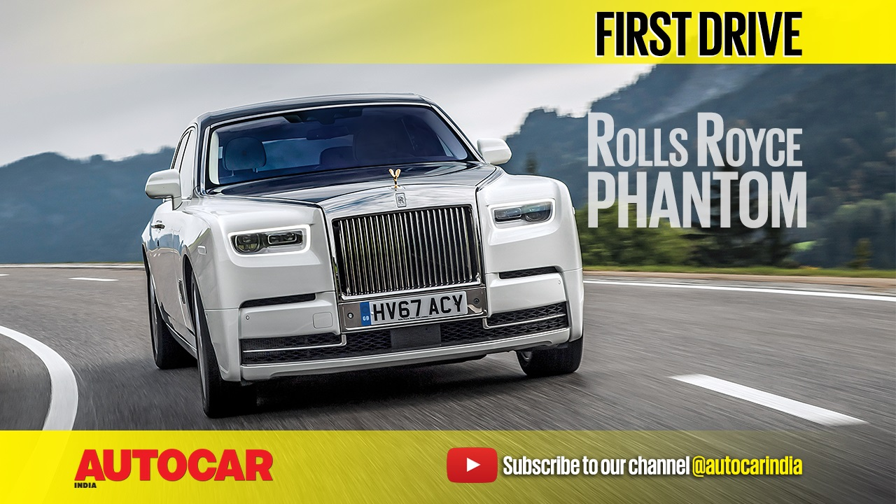 2018 Rolls-Royce Phantom video review - Autocar India