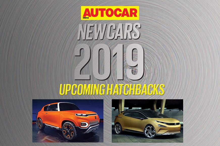 New Cars For 2019 Upcoming Hatchbacks In India Autocar India