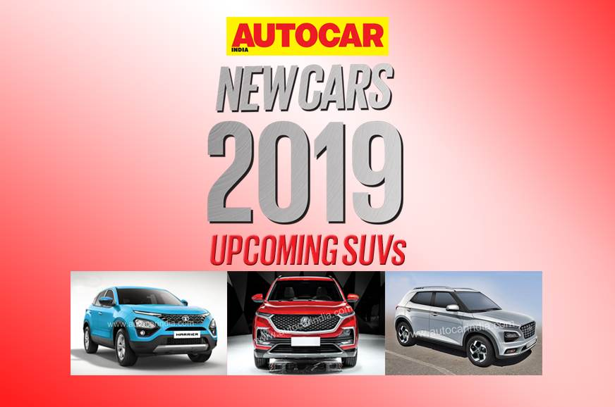 New Cars For 2019 Upcoming Suvs Autocar India