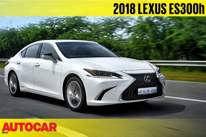 2018 Lexus ES 300h India video review