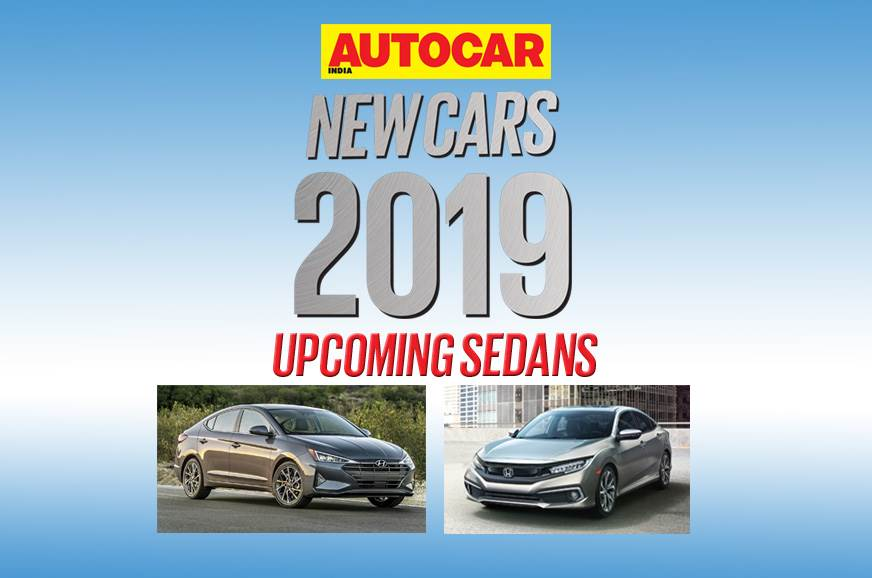 New cars for 2019: Upcoming sedans