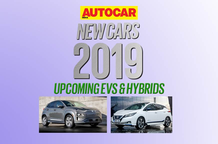 New cars for 2019: Upcoming hybrid and electric vehicles