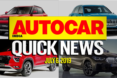 Quick News video: July 6, 2019