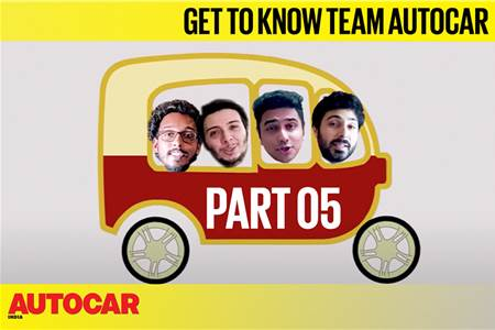 Get To Know Team Autocar Part 5 feature video