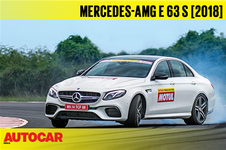 HOT LAP: 2018 Mercedes-AMG E 63 S Autocar India Track Day 2018 video