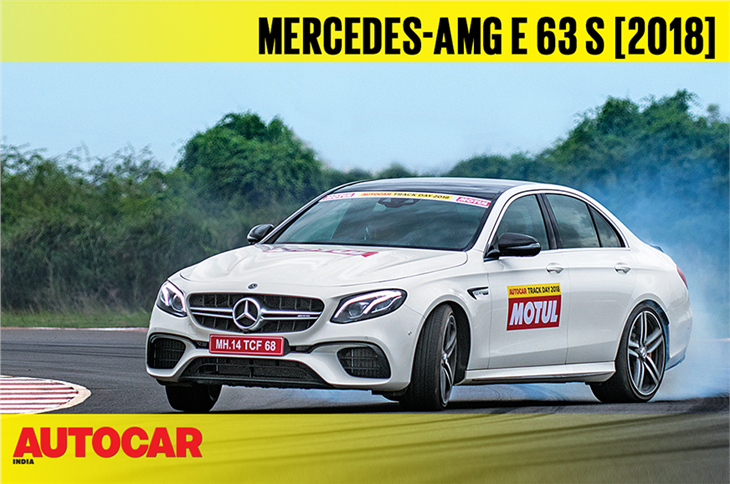 HOT LAP: 2018 Mercedes-AMG E 63 S Autocar India Track Day 2018 video