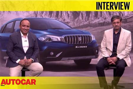 Shashank Srivastava and C V Raman talk about the Maruti Suzuki S-Cross petrol and more